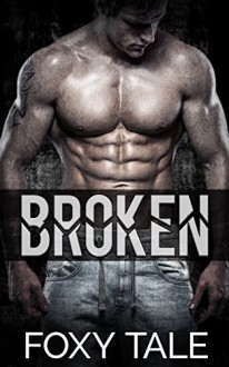 Broken: Alpha Bad Boy MMA Fighter Stepbrother Romance - Foxy Tale