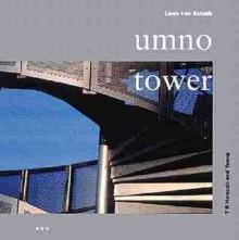 The UMNO Tower: T R Hamzah & Yeang - Leon van Schaik