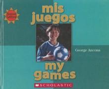 Mis Juegos/My Games - George Ancona, Alma Flor Ada, F. Isabel Campoy