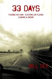 33 Days: Touring In A Van. Sleeping On Floors. Chasing A Dream. - Bill See, Rajesh Makwana