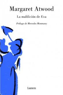 La maldicion de Eva / Curious Pursuits (Spanish Edition) - Margaret Eleanor Atwood