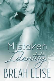 Mistaken Identity - Breah Elise