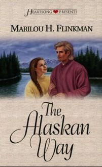 The Alaskan Way (Heartsong Presents #258) - Marilou H. Flinkman