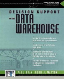 Decision Support in a Data Warehouse Environment - Hugh J. Watson, Paul Gray