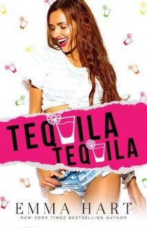 Tequila, Tequila - Emma Hart
