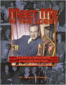 Meet Me in the Lobby: The Story of Harold Koplar and the Chase Park Plaza - Candace O'Connor