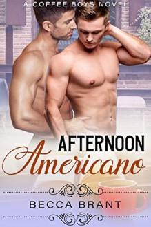 Afternoon Americano (Coffee Boys Book 3) - Becca Brant