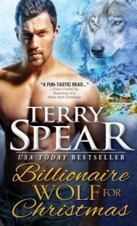A Billionaire Wolf for Christmas - Terry Spear