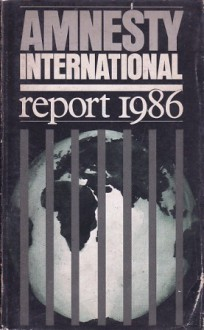 Amnesty International Report 1986 - Amnesty International