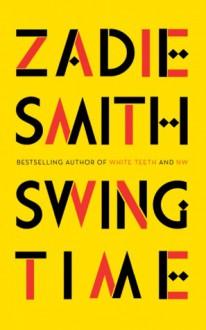 Swing Time - Zadie Smith