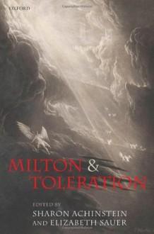 Milton and Toleration - Sharon Achinstein, Elizabeth Sauer
