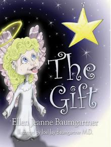 The Gift - Ellen Baumgartner, Joel Jay Baumgartner