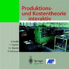 Produktions- Und Kostentheorie Interaktiv - Günter Fandel