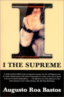I, the Supreme - Augusto Roa Bastos, Helen Lane