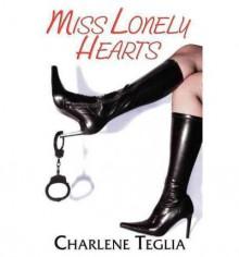 Miss Lonely Hearts - Charlene Teglia