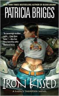 Iron Kissed (Mercy Thompson Series #3) -