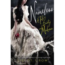 Nameless (Tales of Beauty & Madness, #1) - Lili St. Crow, Lilith Saintcrow
