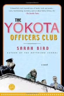 The Yokota Officers Club: A Novel (Ballantine Reader's Circle) - Sarah Bird