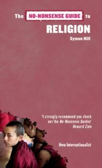 The No-Nonsense Guide to Religion - Symon Hill