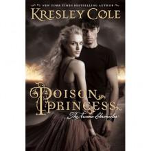 Poison Princess (The Arcana Chronicles, #1) - Kresley Cole