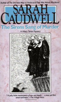 The Sirens Sang of Murder - Sarah Caudwell