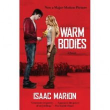 Warm Bodies (Warm Bodies, #1) - Isaac Marion
