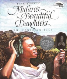 Mufaro's Beautiful Daughters: An African Tale - John Steptoe
