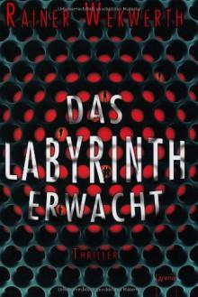Das Labyrinth erwacht - Rainer Wekwerth