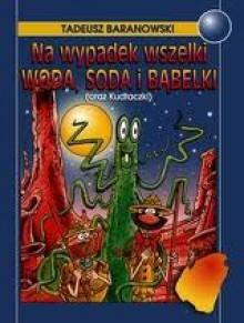 Na wypadek wszelki woda, soda i bąbelki - Tadeusz Baranowski