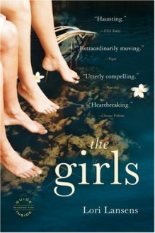 The Girls: A Novel - Lori Lansens