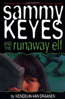 Sammy Keyes and the Runaway Elf - Wendelin Van Draanen