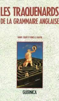Les Traquenards de La Grammaire Anglaise - Daniel Sloate, Denis Gauvin