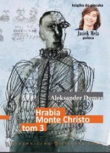 Hrabia Monte Christo, tom III - Aleksander Dumas