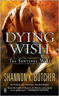 Dying Wish (Sentinel Wars Series #6) - Shannon K. Butcher