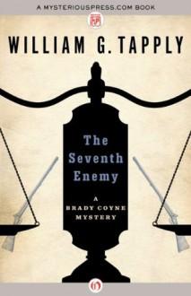 The Seventh Enemy (The Brady Coyne Mysteries) - William G. Tapply