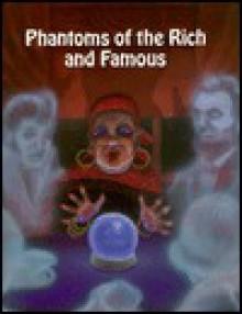 Phantoms of the Rich & Famous - Stuart A. Kallen