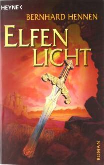 Elfenlicht - Bernhard Hennen