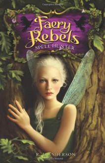 Spell Hunter - R.J. Anderson