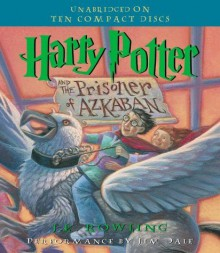 By J.K. Rowling - Harry Potter and the Prisoner of Azkaban (Unabridged) (1.2.2000) - J.K. Rowling