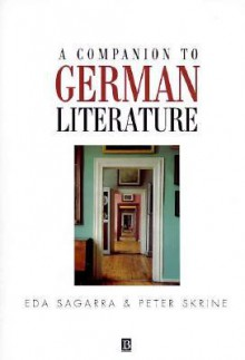 A Companion to German Literature: Issues and Implications - Eda Sagarra, Peter N. Skrine