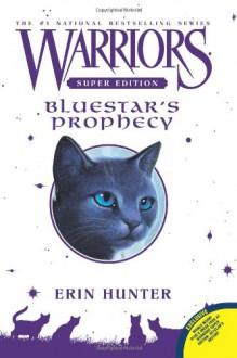 Bluestar's Prophecy (Warriors Super Edition) - Erin Hunter, Wayne McLoughlin