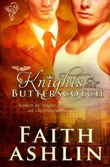 Knights and Butterscotch - Faith Ashlin