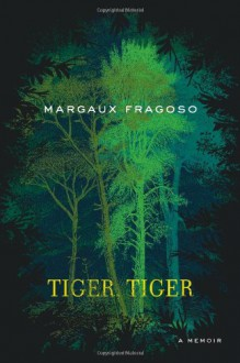 Tiger, Tiger - Margaux Fragoso