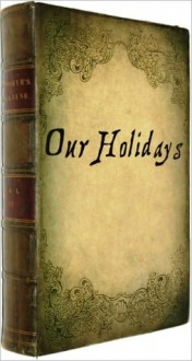 Our Holidays (Their Meaning and Spirit) - Henry Johnstone, David Brown, Sam Ngo
