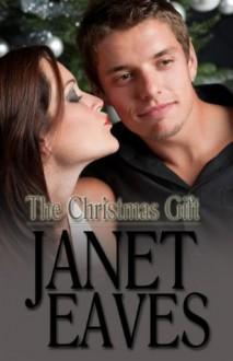 The Christmas Gift (A Legendary Christmas) - Janet Eaves