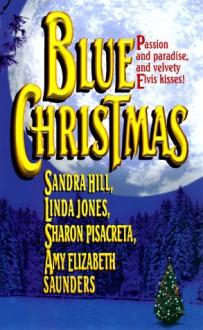 Blue Christmas (Leisure romance) - 'Sandra Hill', 'Sharon Pisacreta', 'Amy Elizabeth Saunders'