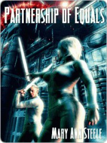Partnership of Equals [Science Fiction Series Book Three] - Mary Ann Steele