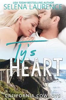 Ty's Heart: California Cowboys 3 - Selena Laurence