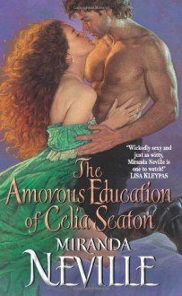 The Amorous Education of Celia Seaton - Miranda Neville