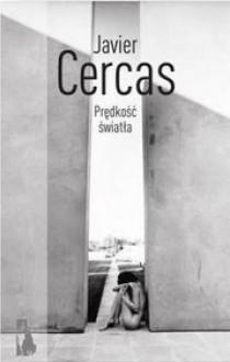 Prędkość światła - Javier Cercas